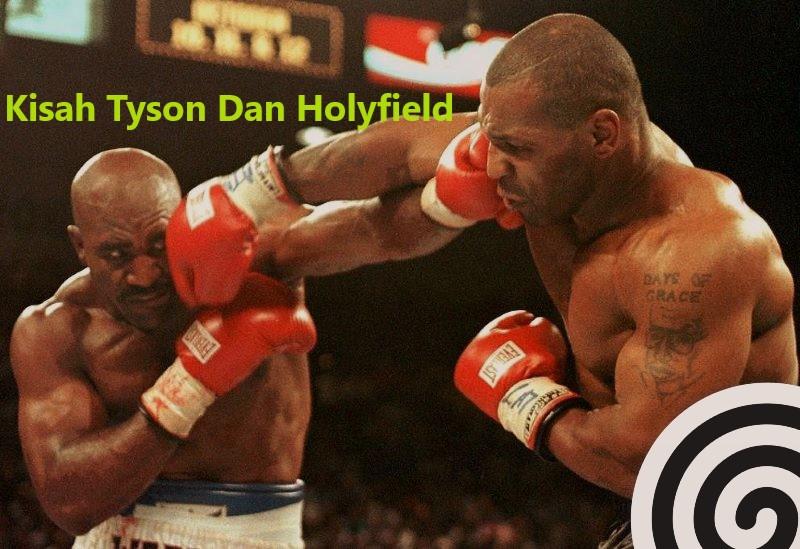 Kisah Tyson Dan Holyfield