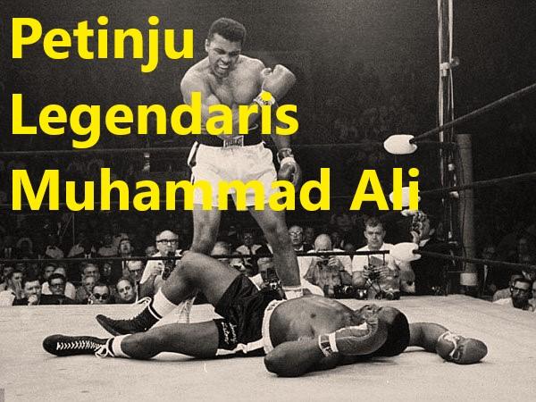 Petinju Legendaris Muhammad Ali